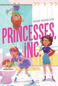 Princesses, Inc. by Mari Mancusi